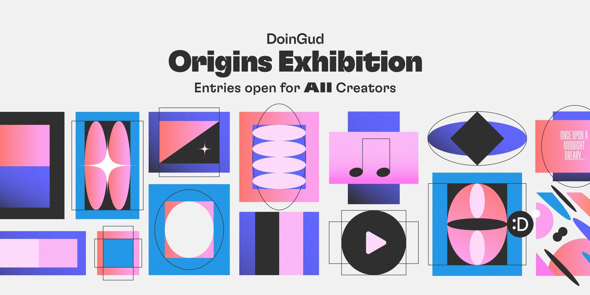 "DoinGud's ""Origins"" Exhibition, Open Call forCreators"