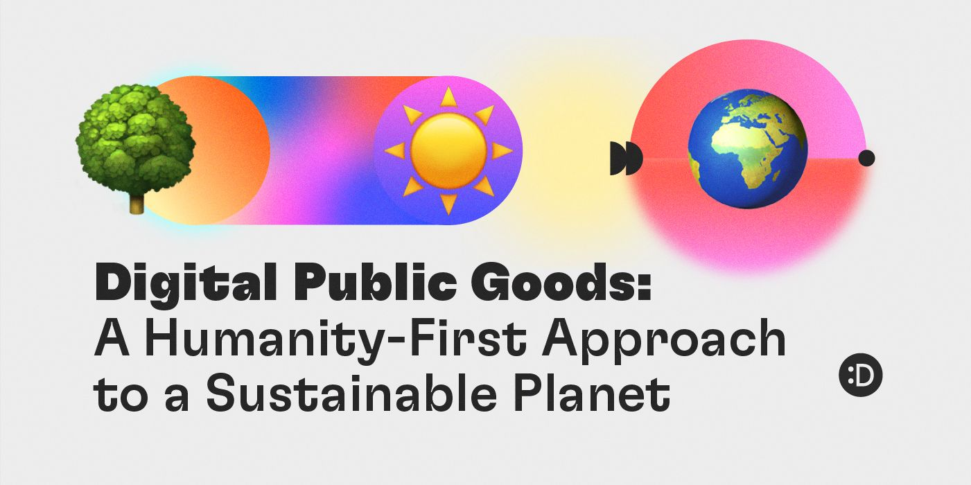 Digital Public Goods: A Humanity-First Approach to a Sustainable Planet