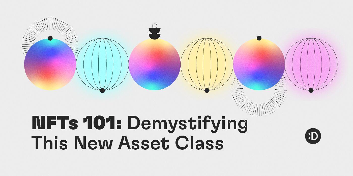 NFTs 101: Demystifying This New Asset Class